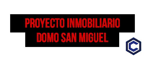 CONSUCOR | PROYECTO INMOBILIARIO DOMO SAN MIGUEL